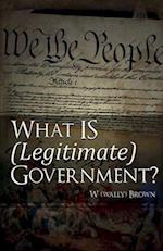 What Is (Legitimate) Government?