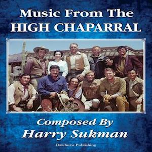Music from the High Chaparral Composed by Harry Sukman