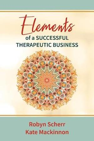 Elements of a Successful Therapeutic Business