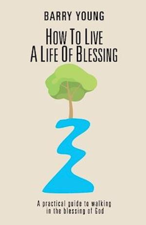 How to Live a Life of Blessing