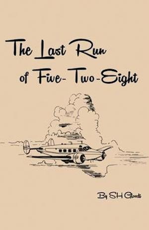 The Last Run of Five-Two-Eight