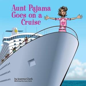 Aunt Pajama Goes on a Cruise