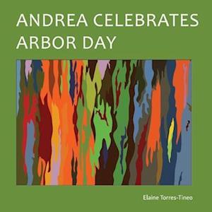 Andrea Celebrates Arbor Day