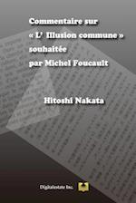 Commentaire Sur L'Illusion Commune Souhaitee Par Michel Foucault
