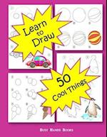 How to Draw 50 Cool Things