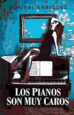 Los Pianos Son Muy Caros