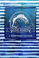 Gone Fishing - A Fisherman's Journal