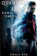 Quantum Break Game Guide Unofficial