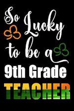 So Lucky to Be a 9th Grade Teacher