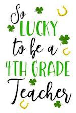 So Lucky to Be a 4th Grade Teacher