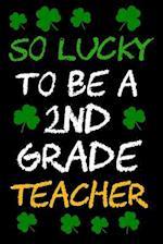 So Lucky to Be a 2nd Grade Teacher