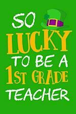 So Lucky to Be a 1st Grade Teacher