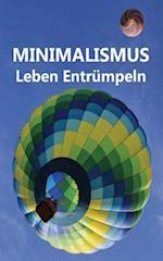 Minimalismus - Leben Entrumpeln