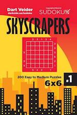 Sudoku Skyscrapers - 200 Easy to Medium Puzzles 6x6 (Volume 1)
