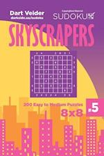 Sudoku Skyscrapers - 200 Easy to Medium Puzzles 8x8 (Volume 5)