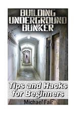 Building Underground Bunker