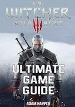 The Witcher 3 Wild Hunt - Ultimate Game Guide