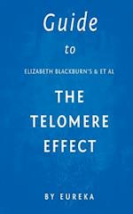 Guide to Elizabeth Blackburn's & et al the Telomere Effect