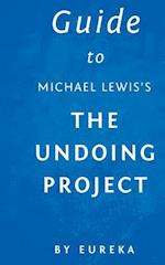 Guide to Michael Lewis's the Undoing Project