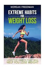 Extreme Habits for Weight Loss