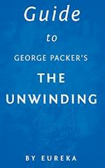 Guide to George Packer's the Unwinding