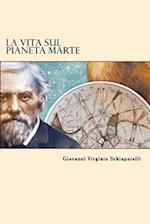 La Vita Sul Pianeta Marte (Italian Edition)