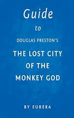 Guide to Douglas Preston's the Lost City of the Monkey God