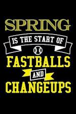 Spring Is the Start of Fastballs and Changeups