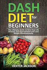 Dash Diet Beginner's Guide and Quick Cookbook