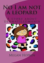 No I Am Not a Leopard