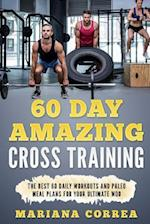 60 Day Amazing Cross Training
