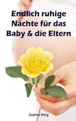 Endlich Ruhige Nachte Fur Das Baby & Die Eltern