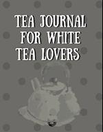 Tea Journal for White Tea Lovers