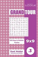 Sudoku Grand Tour - 200 Easy to Medium Puzzles 9x9 (Volume 3)