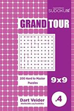 Sudoku Grand Tour - 200 Hard to Master Puzzles 9x9 (Volume 4)