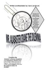 Mr. Alabaster Crane the Dilemma 3nd Edition