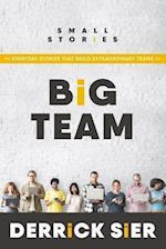 Small Stories. Big Team