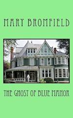 The Ghosts of Blue Manor