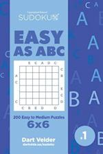 Sudoku Easy as ABC - 200 Easy to Medium Puzzles 6x6 (Volume 1)