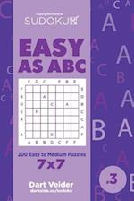 Sudoku Easy as ABC - 200 Easy to Medium Puzzles 7x7 (Volume 3)