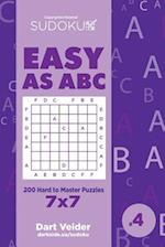 Sudoku Easy as ABC - 200 Hard to Master Puzzles 7x7 (Volume 4)