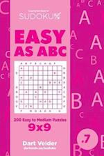 Sudoku Easy as ABC - 200 Easy to Medium Puzzles 9x9 (Volume 7)