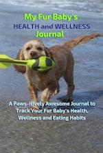 My Fur Baby's Health and Wellness Journal