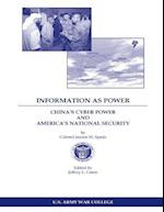 Information as Power China's Cyber Power and America's National Security