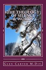 The Theology of Silence & Words