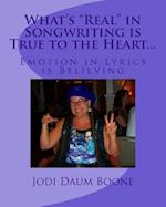 What's Real in Songwriting Is True to the Heart...