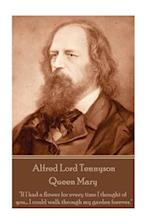 Alfred Lord Tennyson - Queen Mary