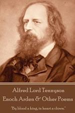 Alfred Lord Tennyson - Enoch Arden & Other Poems