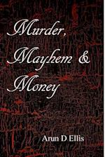 Murder, Mayhem & Money