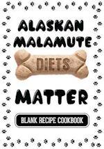 Alaskan Malamute Diets Matter